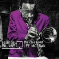 Essential Blue: Classics of Lee Morgan