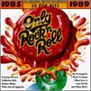 Only Rock 'N Roll: 1985-1989