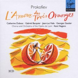 Prokofiev: L'Amour des Trois Oranges (Love For Three Oranges) - Catherine Dubosc, Jean-Luc Viala, Kent Nagano, National Opera Orchestra & Chorus, Lyon