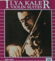Ilya Kaler: Violin Suites