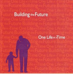 Building the Future One Life at a Time : Volume 2 [RARE]