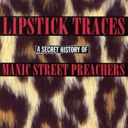Lipstick Traces: a Secret History of Manic Street Preachers