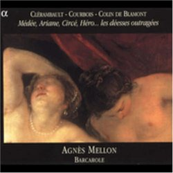 Clerambault; Courbois; Blamont: Medee, Ariane, Circe, Hero... les deesses outragees (Cantatas) /Mellon * Ensemble Barcarole