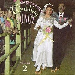 Rockin' & Rollin' Wedding Songs, Vol. 2 { Various Artists }