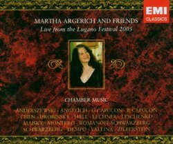 Martha Argerich and Friends Live from the Lugano Festival 2005: Chamber Music