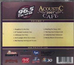 96.5 TIC-FM Acoustic Cafe 2007: Volume 7