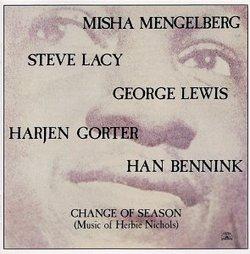 Change of Season (Music of Herbie Nichols)