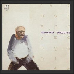 Ralph Shapey: Songs of Life