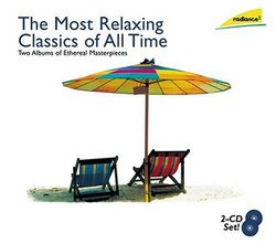 The Most Relaxing Classics of All Time (Box Set)
