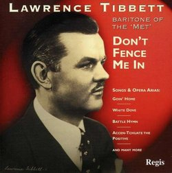 Lawrence Tibbett, Baritone of The Met: Don't Fence Me In