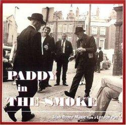 Paddy In The Smoke: Irish Dance Music From A London Pub
