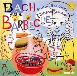 Bach for Barbecue: Grillin' and Chillin' with Johann Sebastian