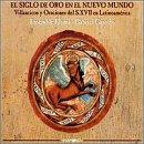 El Siglo de Oro en el Nuevo Mundo - Villancicos e Oraciones del '600 Latinoamericano