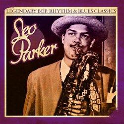 Legendary Bop, Rhythm & Blues Classics: Leo Parker (Digitally Remastered)