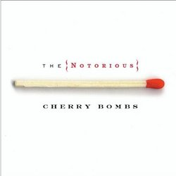 Notorious Cherry Bombs