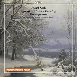 Suk: The Tale of a Winter's Evening; The Ripening