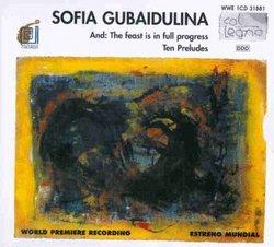 Gubaidulina: And: The Feast is in Full Progress; Ten Preludes