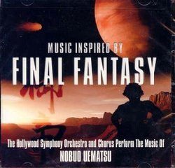 Final Fantasy: The Hollywood Symphony Orchestra and Chorus Perform The Music of Nobuo Uematsu