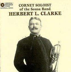 Herbert L. Clarke: Original Recordings 1904-1922