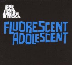 Fluorescent Adolescent (Dig)