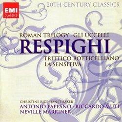 Respighi: Roman Trilogy; Gli Uccelli; Trittico Botticelliano; La Sensitiva