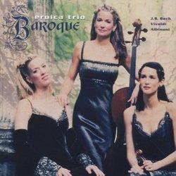 Baroque: The Eroica Trio