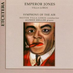 Villa-Lobos: Emperor Jones