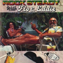 Rock Steady with Flo & Eddie