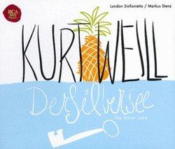 Kurt Weill: Der Silbersee