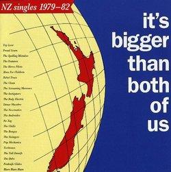 It's Bigger Than Both of Us: Nz Singles 1979-82