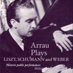 Arrau Plays Liszt, Schumann & Weber