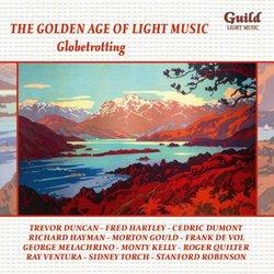 The Golden Age of Light Music: Globetrotting