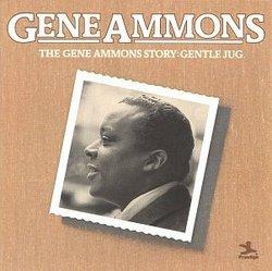 The Gene Ammons Story: Gentle Jug