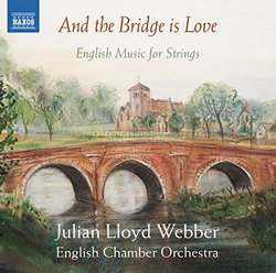And the Bridge is Love - English Music for Strings