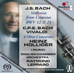 Bach: Sinfonias from Cantatas; C.P.E. Bach, Vivaldi: Oboe Concertos [Hybrid SACD]