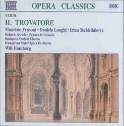 Verdi - Il Trovatore / Frusoni · Longhi · Tschistiakova · Servile · de Grandis · Hungarian SOO · W. Humburg