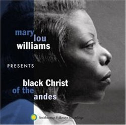 Mary Lou Williams Presents: Black Christ of Andes