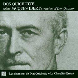 Ibert: Songs of Don Quixote & the Knight Errant