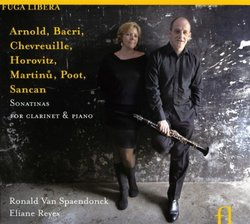 Arnold, Bacri, Chevreuille, Horowitz, Martinu, Poot, Sancan: Sonatinas for clarinet & piano