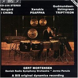 Per Norgard: I Ching / Iannis Xenakis: Psappha, for Percussion Solo / Pelle Gudmundsen-Holmgreen: Tryptykon, for Percussion & Orchestra - Gert Mortensen / The Danish Radio Symphony Orchestra / Jorma Panula