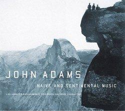John Adams: Naive and Sentimental Music