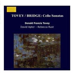 Tovey: Elegiac Variations / Cello Sonatas in F, Op. 4 / Bridge: Cello Sonata / Melodie / Scherzo