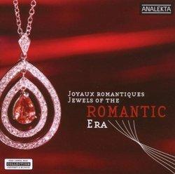 Jewels of the Romantic Era