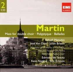 Martin: Mass for Double Choir, Polyptique, Ballades