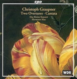 Christoph Graupner: Two Overtures; Cantata