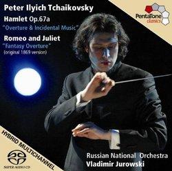 Tchaikovsky: Hamlet Op. 67a; Romeo and Juliet [Hybrid SACD]