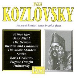 Ivan Kozlovsky, the Great Russian Tenor