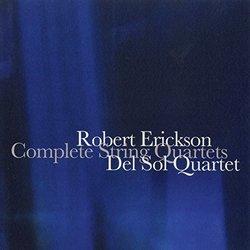 Robert Erickson: Complete String Quartets