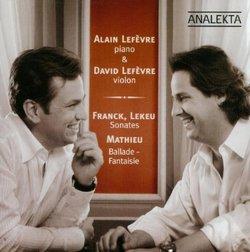 Franck, Lekeu - Sonates / Mathieu, Ballade-Fantaisie