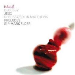 Debussy: Jeux; Debussy/Colin Matthews: Preludes